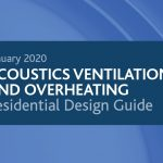 Acoustics Ventilation and Overheating Residential Design Guide 2020
